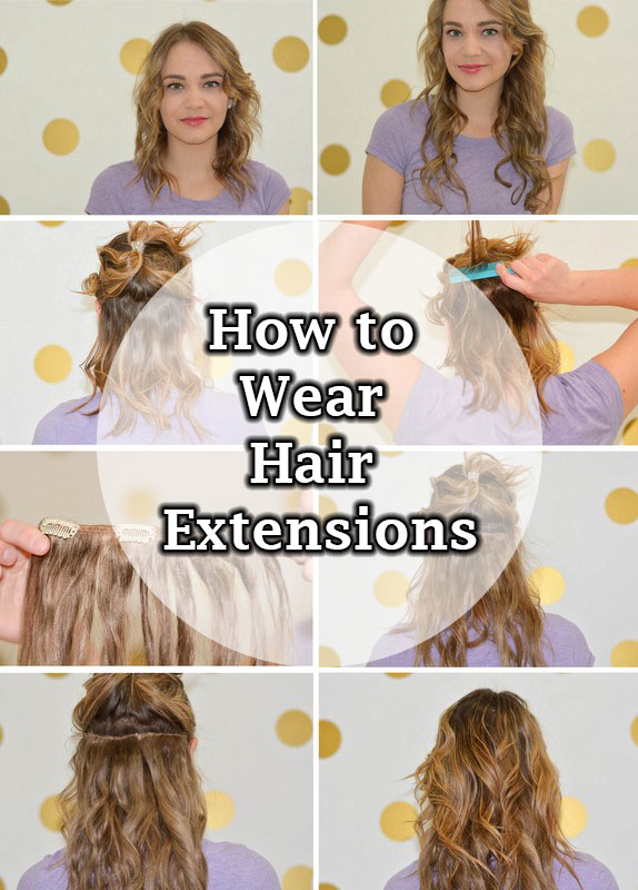 How to Wear Hair Extensions