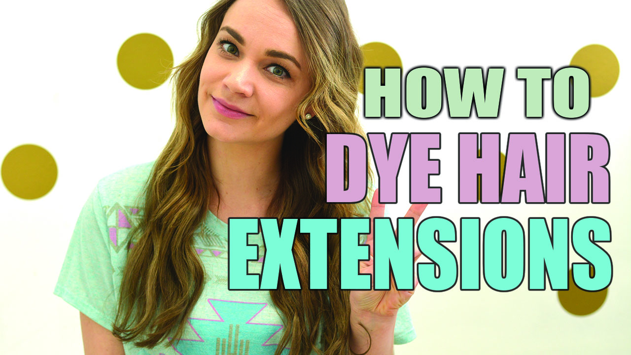 How To Dye Hair Extensions Canada Diy Fashion Lifestyle Blog